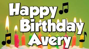 Happy Birthday Avery Happy Birthday Avery A Happy Birthday Song Youtube