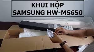 Loa Samsung HW-MS650, khui hộp Loa Samsung HW-MS650 - 0977254396 - YouTube