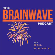 The Brainwave Podcast with Gail Hulnick