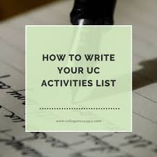 how to write your uc activities list college essay guy get  how to write your uc activities list