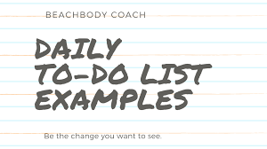 Daily To Do List Examples Beachbody Coach Daily To Do List With Printables The