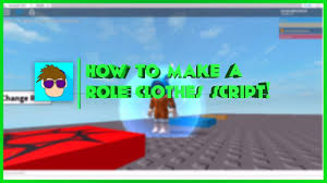How To Make Clothing For Roblox Roblox How To Make A Role Clothes Script