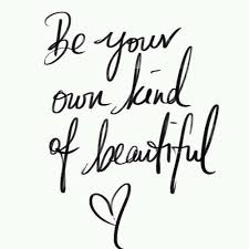Be Your Own Kind Of Beautiful Quotes