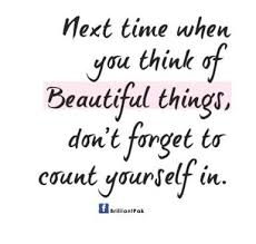 Beautiful Beauty Quotes Best Of Next Time When You Think Of Beautiful Thingsdont Forget To Count