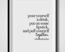 Pour Yourself A Drink Quote Best of Pour A Drink Print Etsy