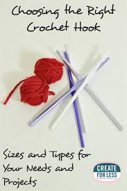 Crochet Hooks How To Choose The Right Type And Size