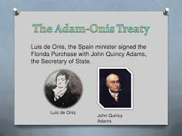 「Spanish minister Do Luis de Onis and U.S. Secretary of State John Quincy Adams sign the Florida Purchase Treaty,」の画像検索結果