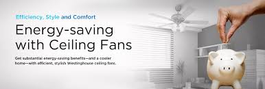 save energy with westinghouse ceiling fans