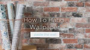 how to hang wallpaper paste the wall