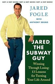 Jared The Subway Guy Winning Through Losing 13 Lessons For