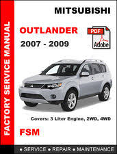 mitsubishi repair manual mitsubishi 2007 2009 outlander ultimate factory service repair workshop manual