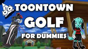 toontown golfing for dummies toontown