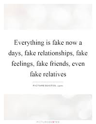 Fake Quotes Is Fake Days A Relationships Picture Now Everything