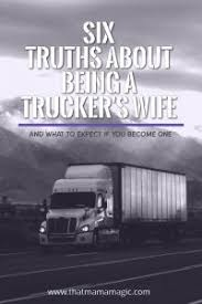Six Truths of Being A Trucker's Wife - That Mama Magic