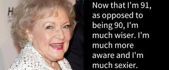Betty White Quotes On Aging. QuotesGram via Relatably.com