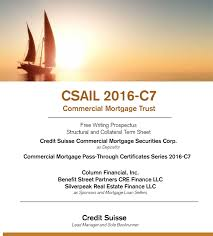 csail 2016 c7 mercial morte trust free writing prospectus structural and collateral term sheet credit suisse mercial morte securities corp as