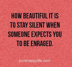 Quotes To Tell Someone They Are Beautiful Best Of How Beautiful It Is To Stay Silent When Someone Except You To Be In