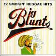 Big Blunts: 12 Smokin' Reggae Hits