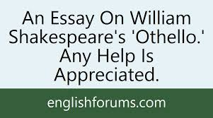 an essay on william shakespeare s othello any help is appreciated