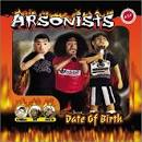 Date of Birth album by Arsonists