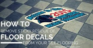 remove sticky residue of floor decals