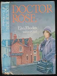 Doctor Rose: Rhodes, Elvi: 9780712604963: Amazon.com: Books