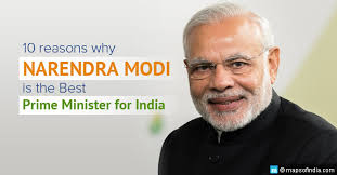 reasons why narendra modi is the best prime minister for  10 reasons why narendra modi is the best prime minister for ""