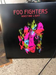 Foo Fighters Vinyl Wasting Light Sounds So Much Better On Vinyl