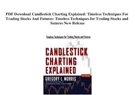 Candlestick Charting Explained 3rd Edition Gregory L Morris Pdf Pdf Download Candlestick Charting Explained Timeless