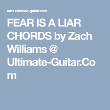 Fear Is A Liar Chords By Zach Williams Ultimate Guitar Com