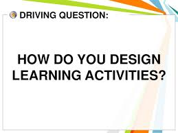 Designing Learning Activities Designing A Learning Plan Ppt Download