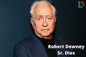 Robert Downey Sr. Filmmaker Dies At The ...