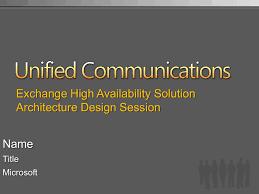Microsoft Architecture Design Session Microsoft Exchange High Availability Ads Presentation