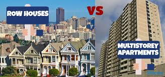 row houses vs multi-storey apartments
