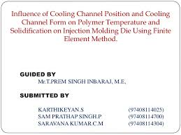 channel form influence of cooling channel position and cooling channel form on pol