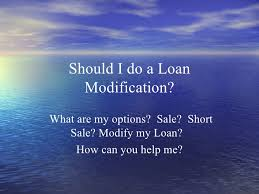 powerpoint mod presentation should i do a loan modification what are my options