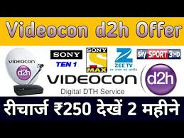 Videocon D2h Monthly Recharge Chart Videocon D2h Offer New And Old User Recharge 250 And Watch 2 Month