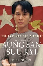 the lady and the peacock the life of aung san suu kyi of burma by  the lady and the peacock the life of aung san suu kyi of burma by peter popham