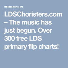 Primary Flip Charts Ldschoristers Com The Music Has Just Begun Over 300 Free