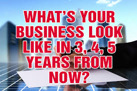 what s your business look like in years from now  what s your business look like in 3 4 5 years from now 183 debbie de grote