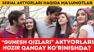 Maybe you would like to learn more about one of these? Gunesh Qizlari Seriali Aktyorlari Hozir Qanday Ko Rinishda Avval Va Hozir Youtube