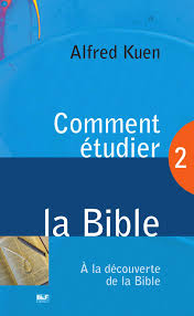 Comment étudier La Bible Alfred Kuen By Blf éditions Issuu