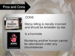 euthanasia jpg cb  pros and cons cons • euthanasia