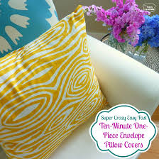 Super Crazy Easy Fast Ten-Minute One-Piece Envelope Pillow Covers | The  Happy Housie
