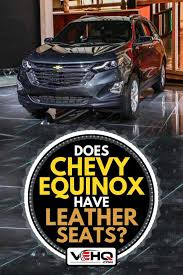 does chevy equinox have leather seats