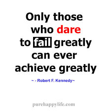 Dare Quotes Inspirational Quote Only those who dare to fail greatly 43