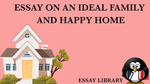 Zinsser's essay on simplicity as an example of good writing. Essay On A Happy Home And A Ideal Family Edu Wizard Essay Library Youtube