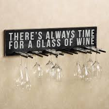 mesmerizing black hanging wine glass rack with sign word theres always time for a glass of