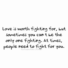 Quotes About Fighting For The One You Love