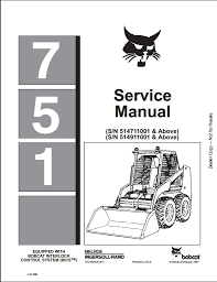 bobcat 751 skid steer loader service repair workshop manual instant bobcat 751 skid steer loader service repair workshop manual 514711001 514911001 this manual content all service repair maintenance